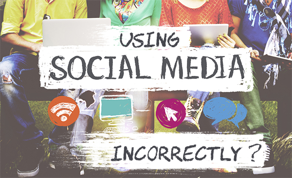 Five Ways You're Using Social Media Incorrectly